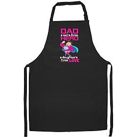 Tạp Dề Làm Bếp In họa tiết Bố là anh hùng đầu tiên là tình yêu cầu của cô con gái
