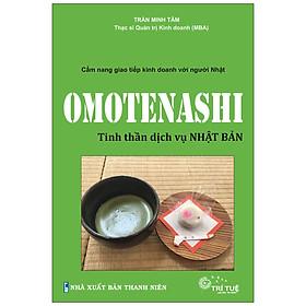Omotenashi -  Tinh Thần Dịch Vụ Nhật Bản - Cẩm Nang Giao Tiếp Kinh Doanh Với Người Nhật