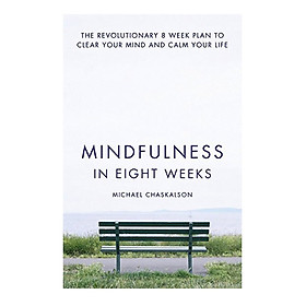 Mindfulness In 8 Weeks