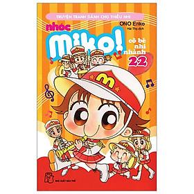 Nhóc Miko! Cô Bé Nhí Nhảnh - Tập 22 (Tái Bản 2020)