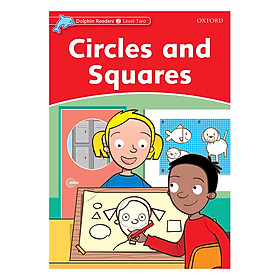 Oxford Dolphin Readers Level 2: Circles and Squares