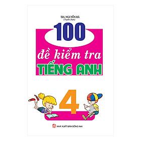 100 Đề Kiểm Tra Tiếng Anh Lớp 4