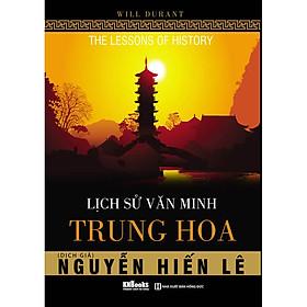 Lịch Sử Văn Minh Trung Hoa (Tặng kèm bookmark PS)