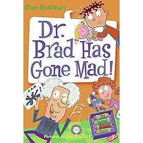 DR. BRAD HAS GONE MAD! (MY WEIRD SCHOOL DAZE)