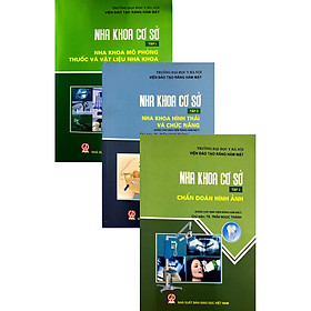 Bộ sách Nha khoa cơ sở 3 tập (Nha khoa mô phỏng thuốc vầ vật liệu nha khoa, Nha khoa hình thái và chức năng, Chẩn đoán hình ảnh