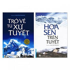 Combo 2 cuốn: Hoa Sen Trên Tuyết, Trở Về Từ Xứ Tuyết