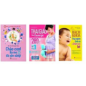 Combo Sách Thai Giáo Theo Chuyên Gia, Chào con ba mẹ đã sẵn sàngvà Bách Khoa Thai Nghén - Sinh Nở Và Chăm Sóc Em Bé + 1 cuốn truyện song ngữ anh việt ngẫu nhiên
