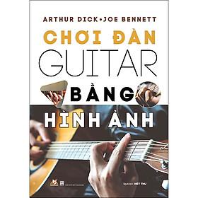Chơi Đàn Guitar Bằng Hình Ảnh (Tái Bản)