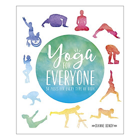 Yoga for Everyone: 50 Poses for Every Type of Body (Paperback)