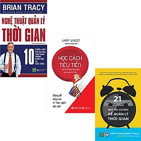 Combo 3 Cuốn Sách:  Học Cách Tiêu Tiền + Nghệ Thuật Quản Lý Thời Gian + 21 Quy Tắc Cơ Bản Để Quản Lý Thời Gian