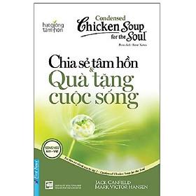 Sách - Chicken Soup for the Soul 1 - Chia sẻ tâm hồn & Quà tặng cuộc sống