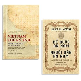 Combo Sách : Việt Nam Thế Kỷ XVII - Những Góc Nhìn Từ Bên Ngoài + Đế Quốc An Nam Và Người Dân An Nam - Jules Silvestre