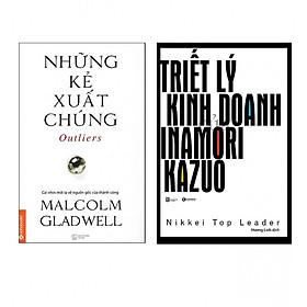 Combo Sách Kinh Tế Những Kẻ Xuất Chúng (Tái Bản 2017) + Triết Lý Kinh Doanh Của Inamori Kazuo