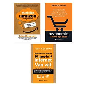 Combo Tư Duy Amazon + Phương Thức Amazon - 10 Nguyên Lý Internet Vạn Vật  +  Kinh Tế Học Bezos
