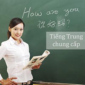 Khóa Học Tiếng Trung Trung Cấp