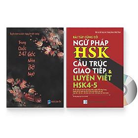 Combo 2 sách: Trung Quốc 247: Góc nhìn bỡ ngỡ (Song ngữ Trung - Việt có Pinyin) + Bài Tập Củng Cố Ngữ Pháp HSK – Cấu Trúc Giao Tiếp & Luyện Viết HSK 4-5 kèm đáp án   + DVD quà tặng