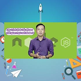 Khóa Học Lập Trình Web Tốc Độ Cao, Thời Gian Thực Với NodeJS
