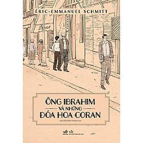 Sách - Ông Ibrahim Và Những Đóa Hoa Coran (tặng kèm bookmark thiết kế)