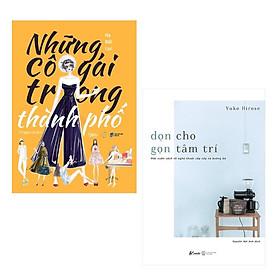 Combo Sách Tư Duy - Kỹ Năng Sống Làm Thay Đổi Con Người Bạn: Dọn Cho Gọn Tâm Trí + Những Cô Gái Trong Thành Phố / Tặng Kèm Bookmark Happy Life