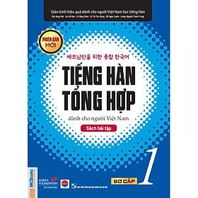 Sách Bài Tập Tiếng Hàn Tổng Hợp Dành Cho Người Việt Nam - Sơ Cấp 1 - Phiên Bản Mới Nhất