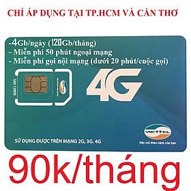 SIM 4G VIETTEL V120Z - ĐĂNG KÝ ĐÚNG CHỦ ( 90.000/tháng: Có 4Gb/ngày, Gọi nội mạng miễn phí tất cả cuộc gọi dưới 20 phút, ngoại mạng 50 phút miễn phí). Chỉ áp dụng tại TPHCM và Cần Thơ