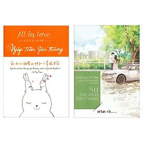 Combo Ngôn Tình Chọn Lọc: All In Love - Ngập Tràn Yêu Thương + Sự Dịu Dàng Khó Cưỡng (Top Sách Văn Học Được Độc Gỉa Yêu Thích Nhất)