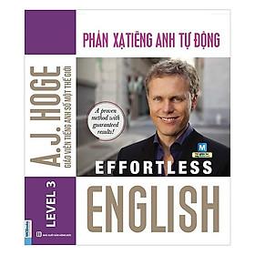 Effortless English - Phản Xạ Tiếng Anh Tự Động (Tặng kèm Bookmark PL)