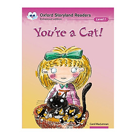 Oxford Storyland Readers New Edition 1: You'Re A Cat