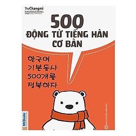 500 Động Từ Tiếng Hàn Cơ Bản (Tặng kèm Kho Audio Books)