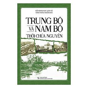 Trung Bộ Và Nam Bộ Thời Chúa Nguyễn