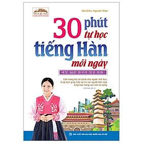 Min Jung - 30 Phút Tự Học Tiếng Hàn Mỗi Ngày (Sách Màu Kèm Tải File Cd Đính Kèm) - Tái Bản