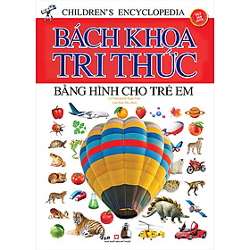 Bách Khoa Tri Thức Bằng Hình Cho Trẻ Em (Bìa Mềm)(Tái Bản)