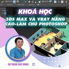 Khóa học THIẾT KẾ - ĐỒ HỌA - 3Ds Max và Vray nâng cao - Làm chủ photoshop