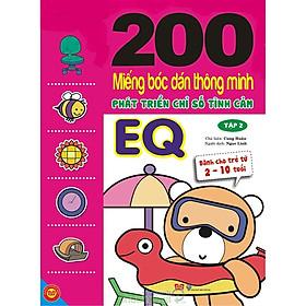 200 Miếng Bóc Dán Thông Minh 2-10 Tuổi - Phát Triển Chỉ Số Tình Cảm EQ (Tập 2)