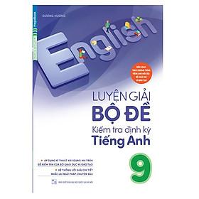 Luyện Giải Bộ Đề Kiểm Tra Định Kỳ Tiếng Anh 9 (Chương Trình Mới)