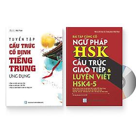 Combo 2 sách: Bài tập củng cố cấu ngữ pháp HSK cấu trúc giao tiếp & luyện viết HSK4-5 và Tuyển tập cấu trúc cố định tiếng Trung ứng dụng + DVD quà tặng