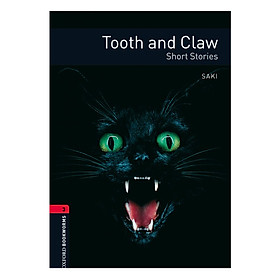 Oxford Bookworms Library (3 Ed.) 3: Tooth and Claw - Short Stories
