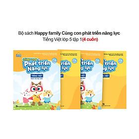 Bộ 4 cuốn Happy family Cùng con phát triển năng lực Tiếng Việt lớp 5 tập 1