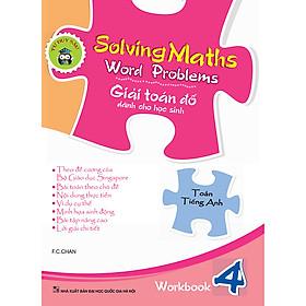 Solving Maths Word Problems - Giải Toán Đố Dành Cho Học Sinh – Workbook 4