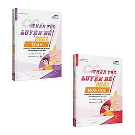 CC Thần tốc luyện đề 2021 môn Toán - Hóa học (2 cuốn)