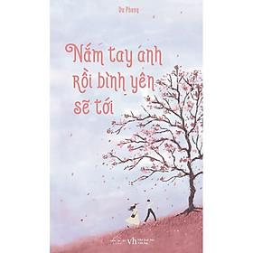 Sách - Nắm Tay Anh Rồi Bình Yên Sẽ Tới (Tái Bản) (tặng kèm bookmark)