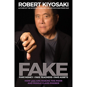 FAKE: How Lies Are Making The Poor And Middle Class Poorer (Fake Money - Fake Teachers - Fake Assets)