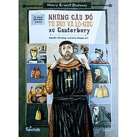 Những Câu Đố Tư Duy Và Lô-Gic Xứ Canterbury (Tái Bản)