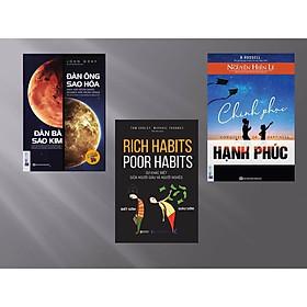 Combo Bộ sách phụ nữ hạnh phúc nên đọc (Đàn ông sao hỏa đàn bà sao kim + Chinh phục hạnh phúc + Rich habits, poor habits: Sự khác biệt giữa người giàu và người nghèo) Tặng kèm bookmark+sổ tay HIHI