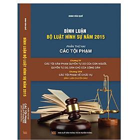 Bình luận khoa học Bộ luật Hình sự năm 2015 (Phần thứ hai - Các tội phạm), Chương XV: Các tội xâm phạm quyền tự do của con người, quyền tự do, dân chủ của công dân; Chương XXIII: Các tội phạm về chức vụ