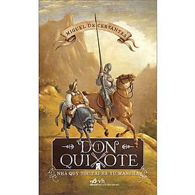 Tiểu thuyết hay nhất mọi thời đại: Don Quixote nhà quý tộc tài ba xứ Mancha tập 1