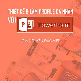 Thiết kế và làm profile cá nhân bằng Powerpoint
