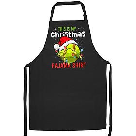 Tạp Dề Làm Bếp In Hình This Is My Christmas Pajama Baseball Softball Gift Lover