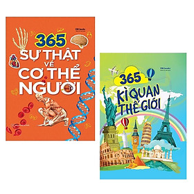 Combo: 365 Sự Thật Về Cơ Thể Người + 365 Kì Quan Thế Giới / Bộ Sách Kiến Thức Bách Khoa Bổ Ích Cho Mọi Lứa Tuổi