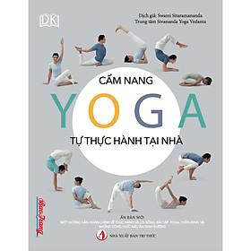 Yoga - Cẩm nang tự thực hành tại nhà